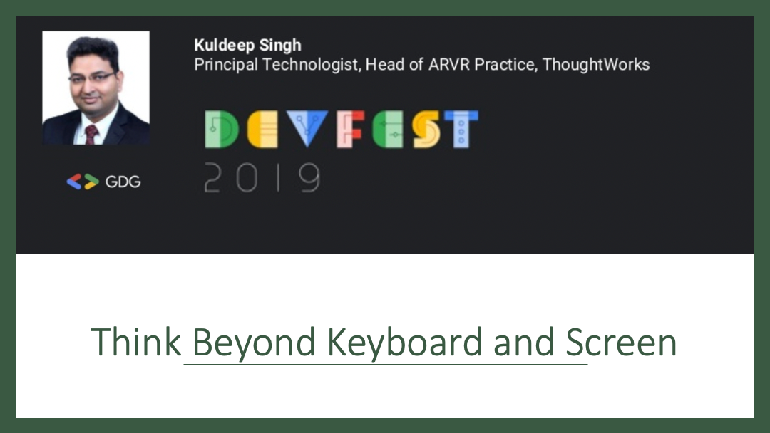 image from Speaker - Google Devfest 2019 - Think Beyond Keyboard and Screen